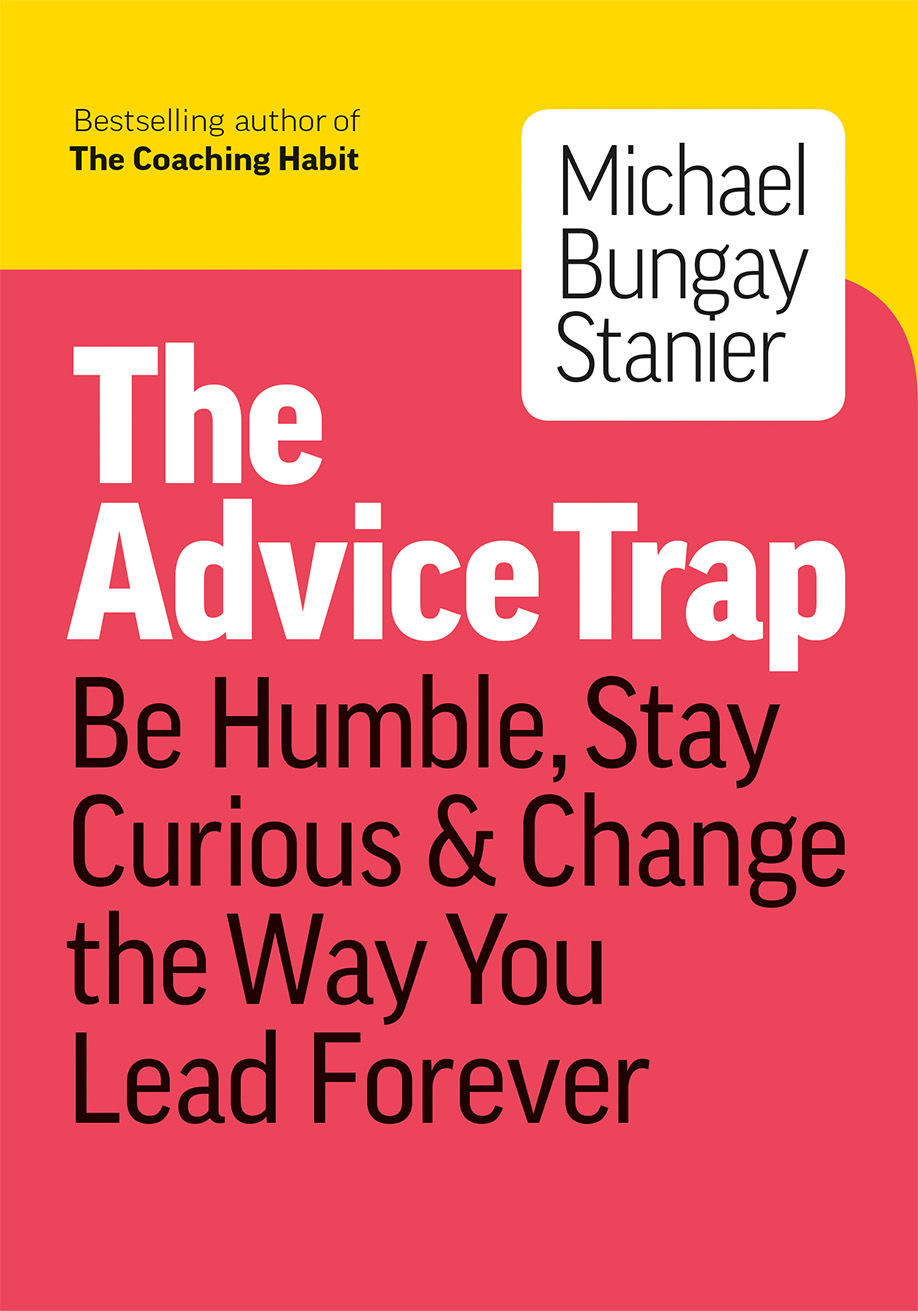 The Advice Trap by Michael Bungay Stanier book cover
