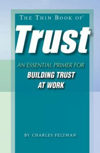 The Thin Book of Trust: An Essential Primer for Building Trust at Work by Charles Feltman