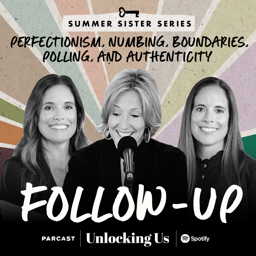 Brené, Ashley, and Barrett on Perfectionism, Numbing, Boundaries, Polling, and Authenticity: A Summer Sister Series Follow-Up